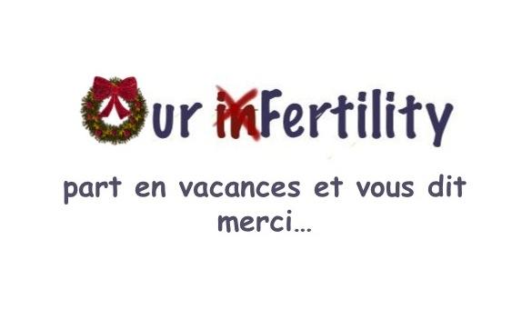 Our inFertility.com part en vacances et vous dit merci